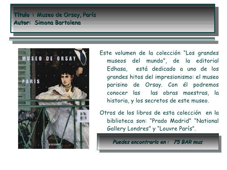 """Título : Museo de Orsay, ParísAutor: Simona Bartolena                                 Este volumen de la colección """"Los gr..."""