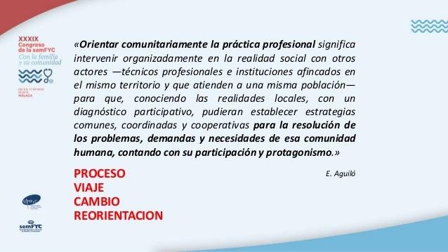 PROCESO VIAJE CAMBIO REORIENTACION «Orientar comunitariamente la práctica profesional significa intervenir organizadamente...
