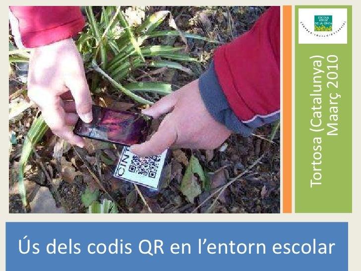 Tortosa (Catalunya) Maarç 2010<br />Ús dels codis QR en l'entorn escolar<br />