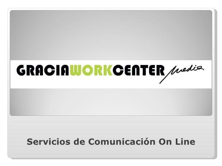 <ul><li>Servicios de Comunicación On Line </li></ul>