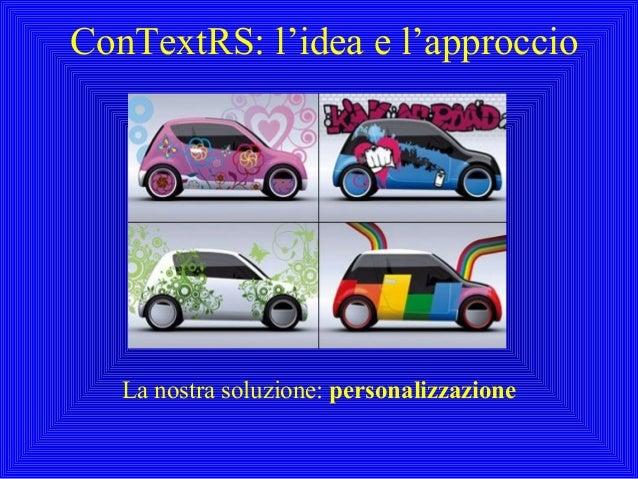 ConTextRS: l'idea e l'approccioLa nostra soluzione: personalizzazione