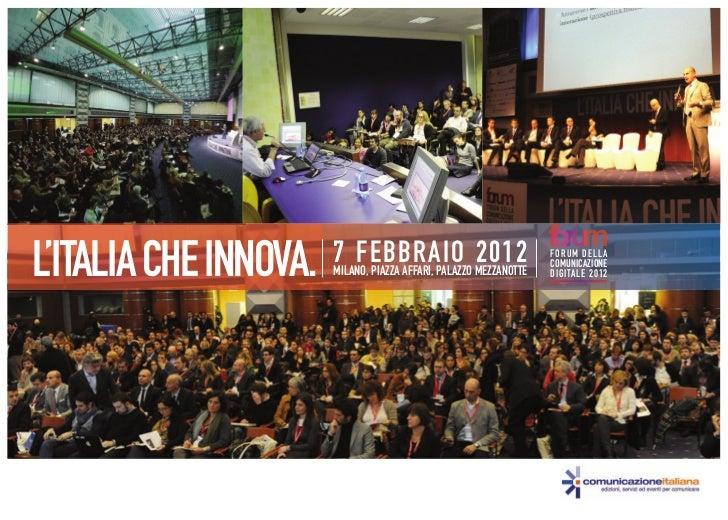 L'ITALIA CHE INNOVA.   7 FEBBRAIO MEZZANOTTE                       MILANO, PIAZZA AFFARI, PALAZZO                         ...