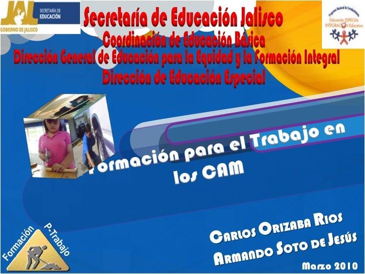 Formación <br />P-Trabajo <br />Secretaría de Educación Jalisco<br />Coordinación de Educación Básica<br />Dirección Gener...