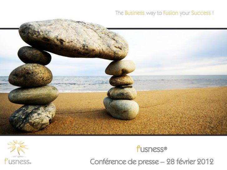 fusness®Conférence de presse – 28 février 2012