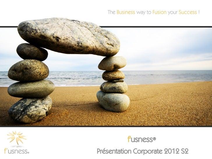 fusness®Présentation Corporate 2012 S2
