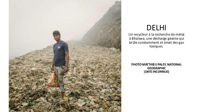 DELHI Un recycleur à la recherche de métal à Bhalswa, une décharge géante qui brûle constamment et émet des gaz toxiques. ...