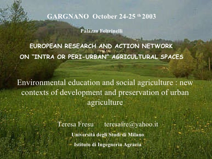 Environmental education and social agriculture : new contexts of development and preservation of urban agriculture   GARGN...