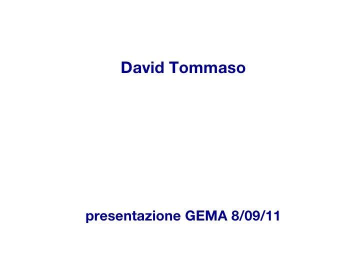 David Tommaso presentazione GEMA 8/09/11