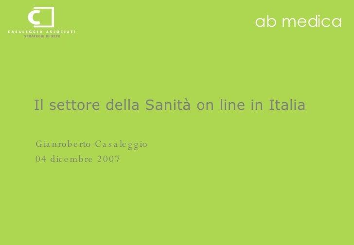 Il settore della Sanità on line in Italia Gianroberto Casaleggio   04 dicembre 2007