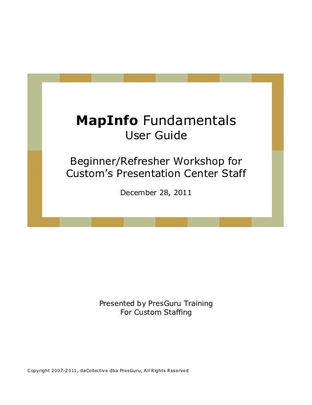 MapInfo Fundamentals                                        User Guide                Beginner/Refresher Workshop for     ...