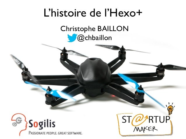 L'histoire de l'Hexo+  Christophe BAILLON  @chbaillon