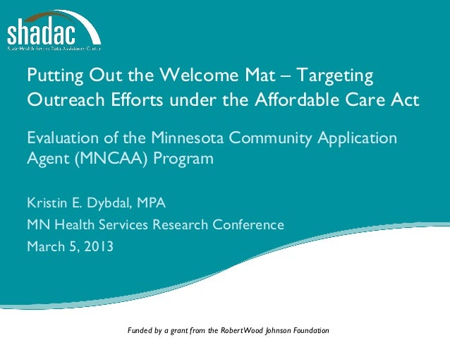 Putting Out the Welcome Mat – TargetingOutreach Efforts under the Affordable Care ActEvaluation of the Minnesota Community...
