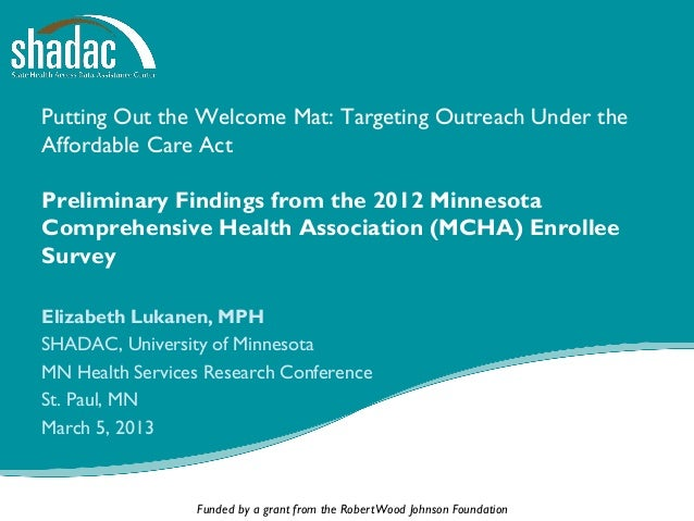 Putting Out the Welcome Mat: Targeting Outreach Under theAffordable Care ActPreliminary Findings from the 2012 MinnesotaCo...