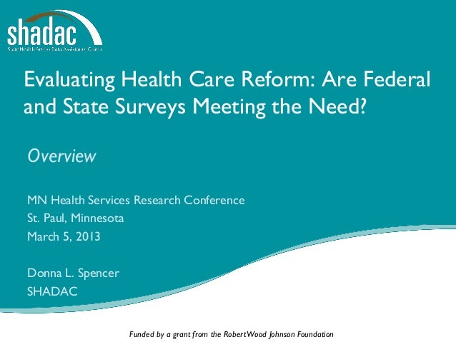 Evaluating Health Care Reform: Are Federaland State Surveys Meeting the Need?OverviewMN Health Services Research Conferenc...