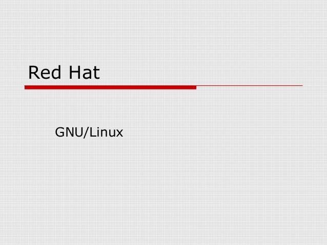 Red HatGNU/Linux