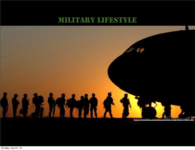 http://www.flickr.com/photos/35703177@N00/3147897184/ MILITARY LIFESTYLE Sunday, July 21, 13