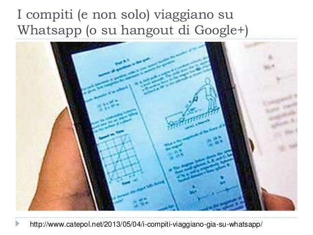 I compiti (e non solo) viaggiano su Whatsapp (o su hangout di Google+) http://www.catepol.net/2013/05/04/i-compiti-viaggia...