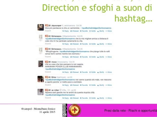 Presi dalla rete - Rischi e opportunità @catepol - Montalbano Jonico 11 aprile 2015 Twitter, Justin Bieber, One Direction ...