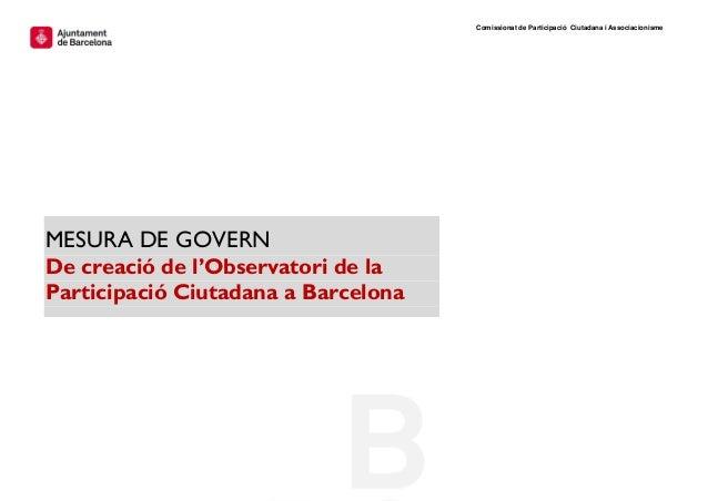 Comissionat de Participació Ciutadana i Associacionisme MESURA DE GOVERN De creació de l'Observatori de la Participació Ci...