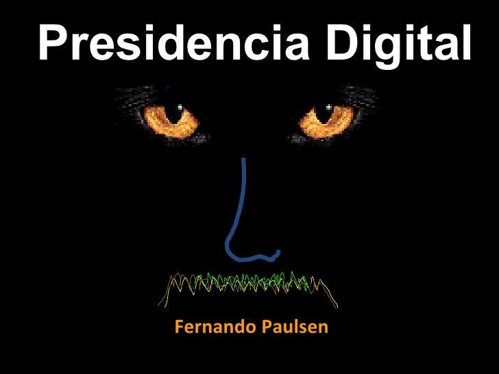 Fernando Paulsen Presidencia Digital