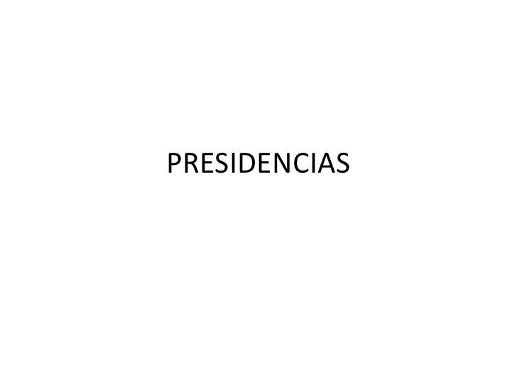PRESIDENCIAS<br />