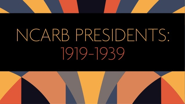 Ncarb presidents 1919 1929 for Ncarb