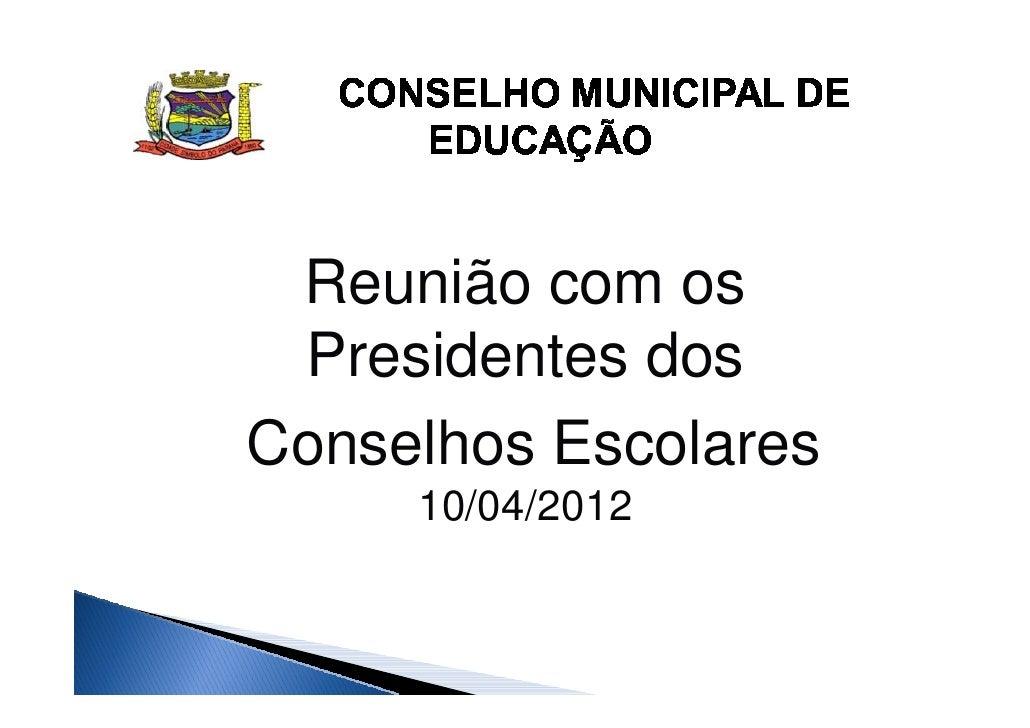 Reunião com os Presidentes dosConselhos Escolares     10/04/2012