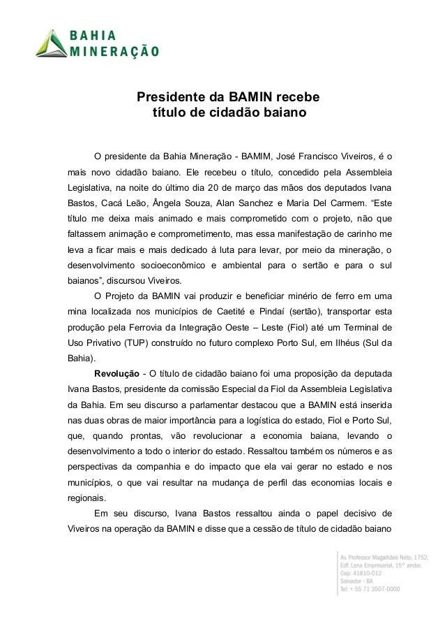 Presidente da BAMIN recebe título de cidadão baiano O presidente da Bahia Mineração - BAMIM, José Francisco Viveiros, é o ...