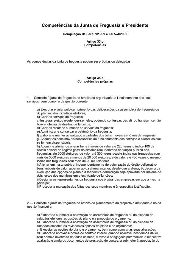 Competências da Junta de Freguesia e Presidente Compilação da Lei 169/1999 e Lei 5-A/2002 Artigo 33.o Competências As comp...