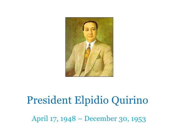 President Elpidio Quirino April 17, 1948–December 30, 1953
