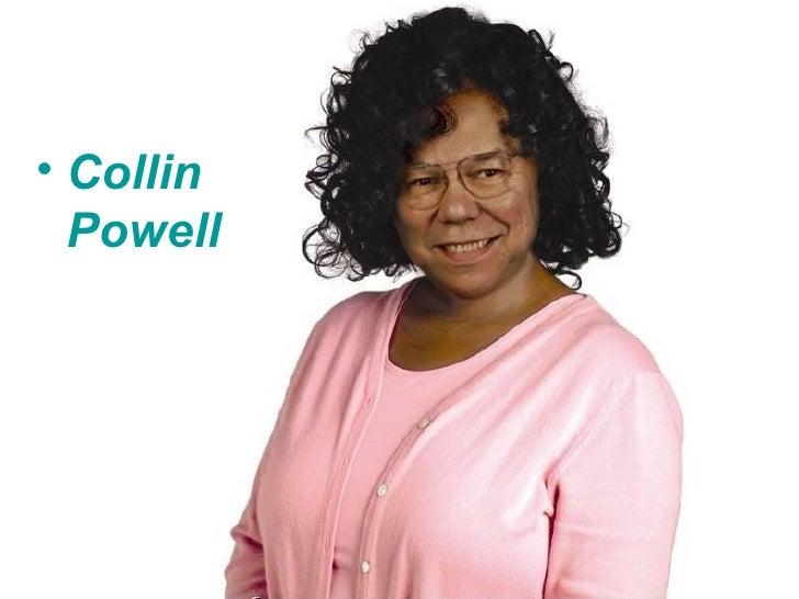 Colin Powell   <ul><li>Collin Powell </li></ul>
