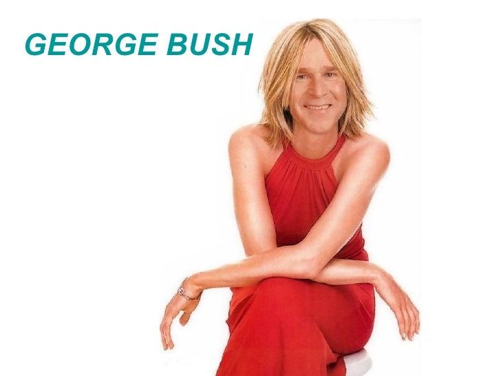 <ul><li>GEORGE BUSH </li></ul>
