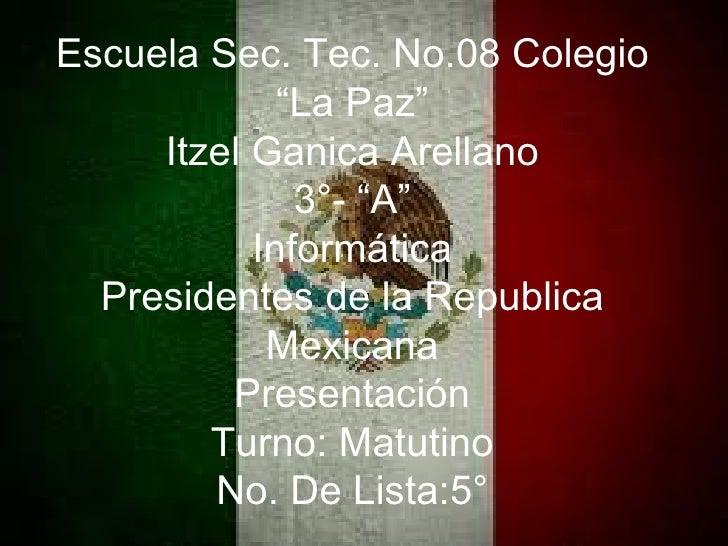 """Escuela Sec. Tec. No.08 Colegio             """"La Paz""""     Itzel Ganica Arellano              3°- """"A""""           Informática ..."""