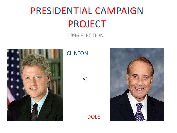 PRESIDENTIAL CAMPAIGN PROJECT<br />1996 ELECTION<br />CLINTON<br />VS.<br />DOLE<br />