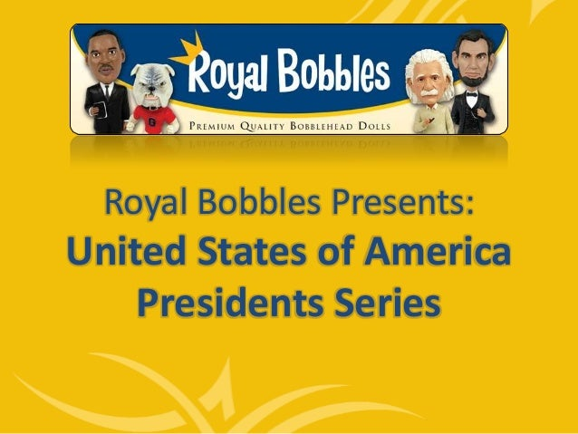 Royal Bobbles Presents: United States of America Presidents Series