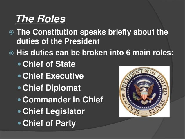 What are two major responsibilities of the President of the US?