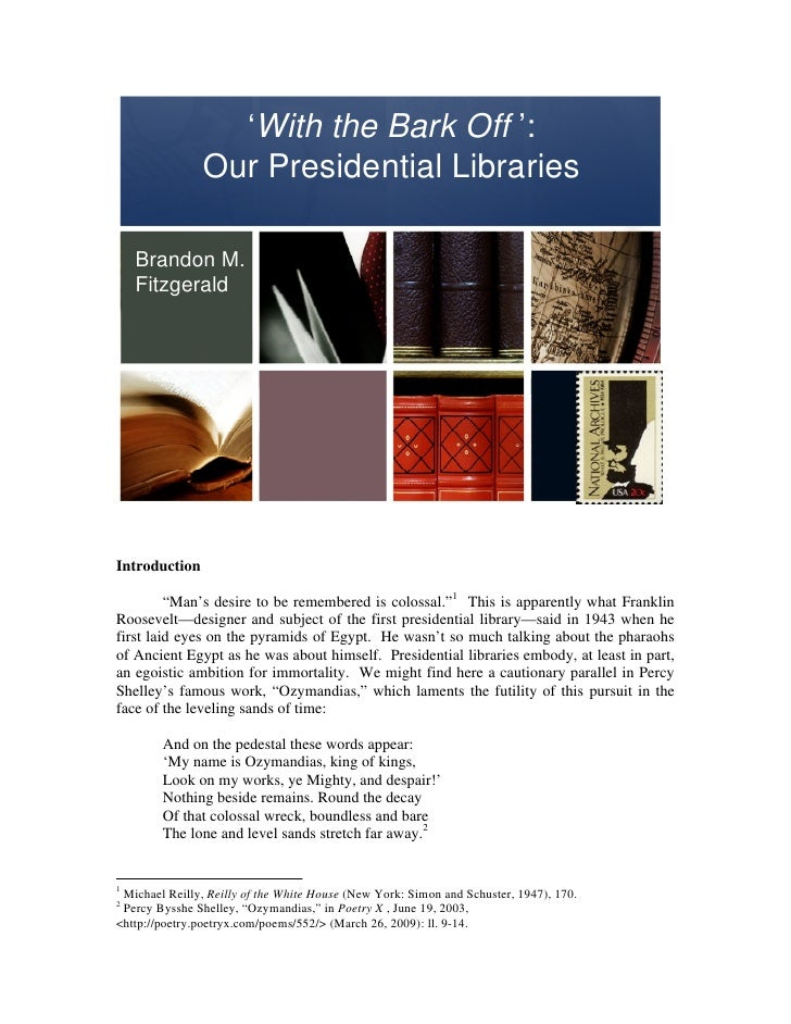 'With the Bark Off ':                 Our Presidential Libraries      Brandon M.     Fitzgerald     Introduction          ...