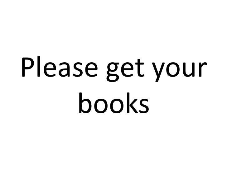 Please get your    books