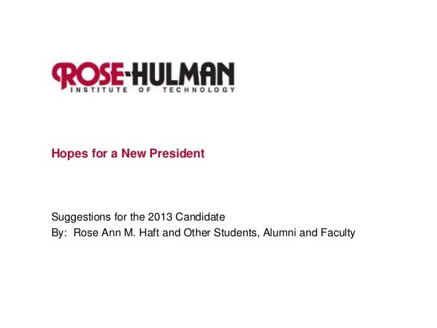Hopes for a New PresidentSuggestions for the 2013 CandidateBy: Rose Ann M. Haft and Other Students, Alumni and Faculty