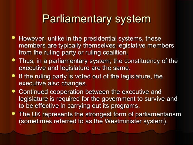 presidential and parliamentary systems essays Open document below is an essay on what are the strengths and weaknesses of parliamentary and presidential systems of government from anti essays, your source for research papers, essays, and term paper examples.