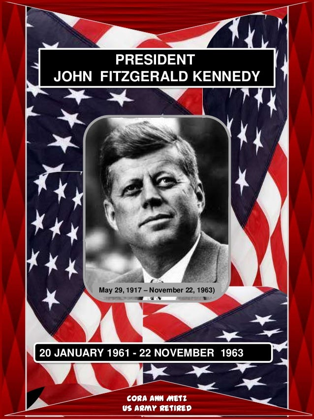 An examination of the presidency of john fitzgerald kennedy