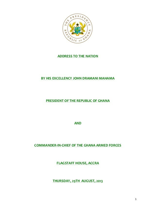 1         ADDRESS  TO  THE  NATION               BY  HIS  EXCELLENCY  JOHN  DRAMANI  MAH...