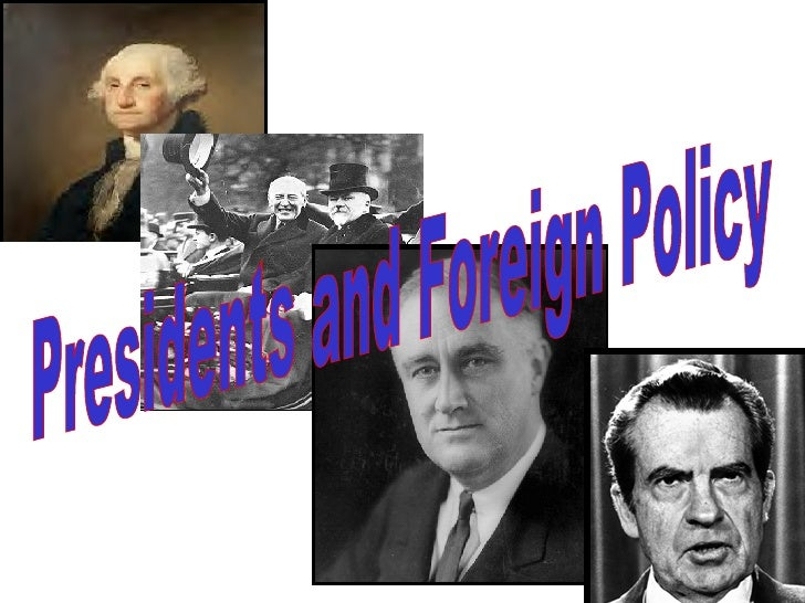 Presidents and Foreign Policy