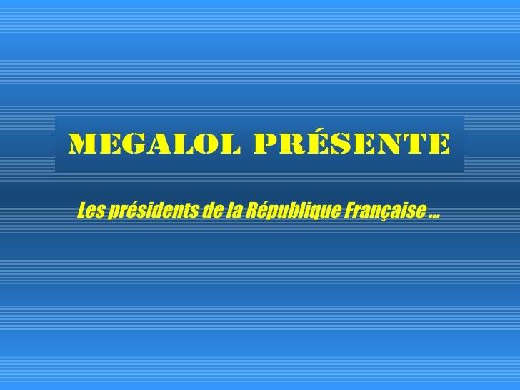 Les présidents de la République Française …