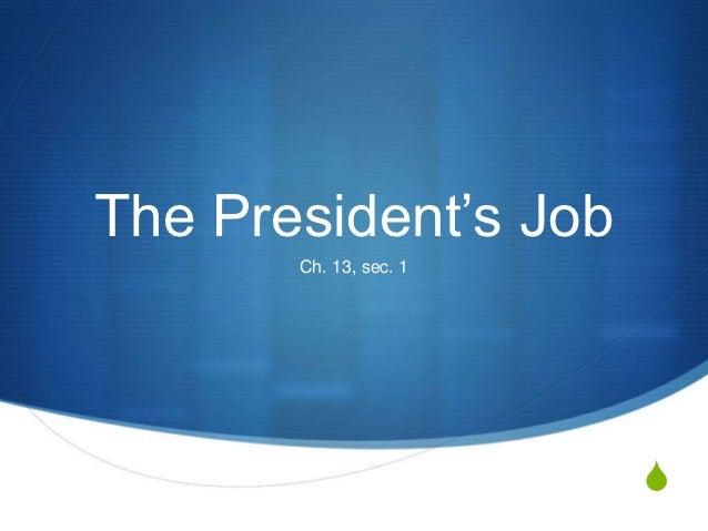 The President's Job       Ch. 13, sec. 1                        S