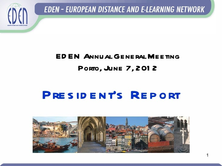 ED EN Annual General Meeting       Porto, June 7, 201 2Pre s id e nt's Re p ort                                 1