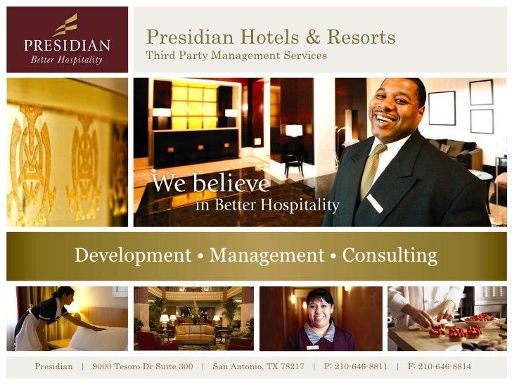Presidian Hotels & Resorts                            Third Party Management Services          Development • Management • ...
