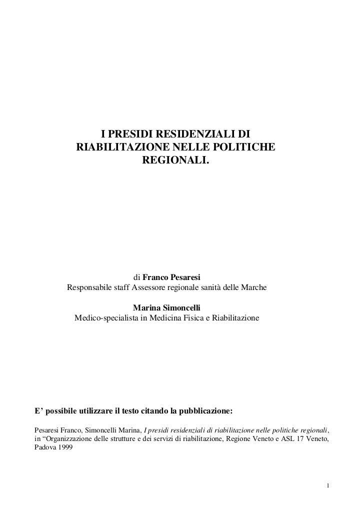 I PRESIDI RESIDENZIALI DI              RIABILITAZIONE NELLE POLITICHE                         REGIONALI.                  ...