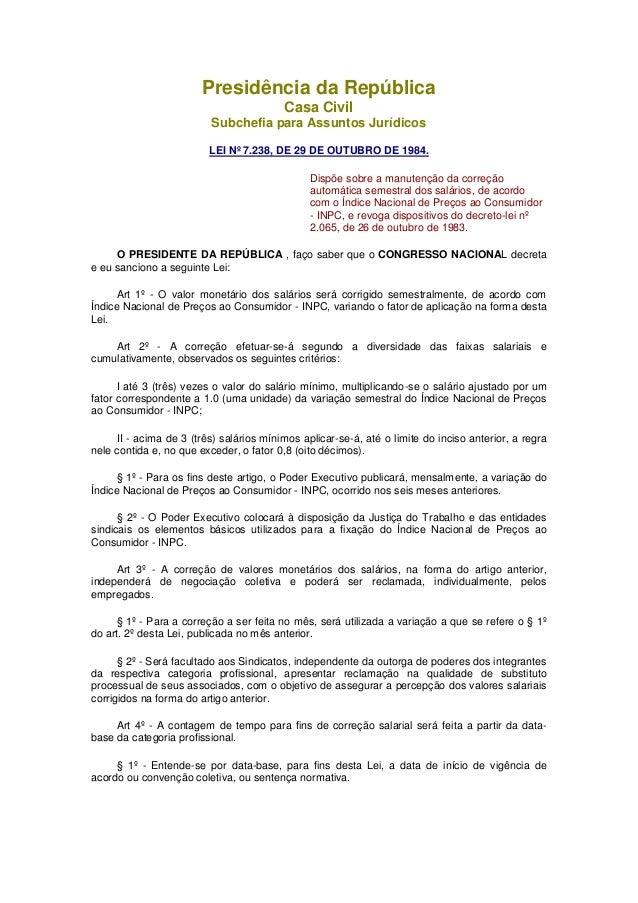Presidência da República Casa Civil Subchefia para Assuntos Jurídicos LEI Nº 7.238, DE 29 DE OUTUBRO DE 1984. Dispõe sobre...