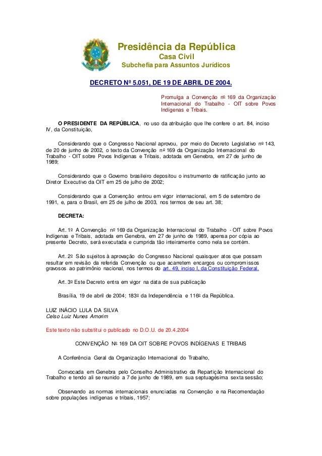 Presidência da República Casa Civil Subchefia para Assuntos Jurídicos DECRETO Nº 5.051, DE 19 DE ABRIL DE 2004. Promulga a...